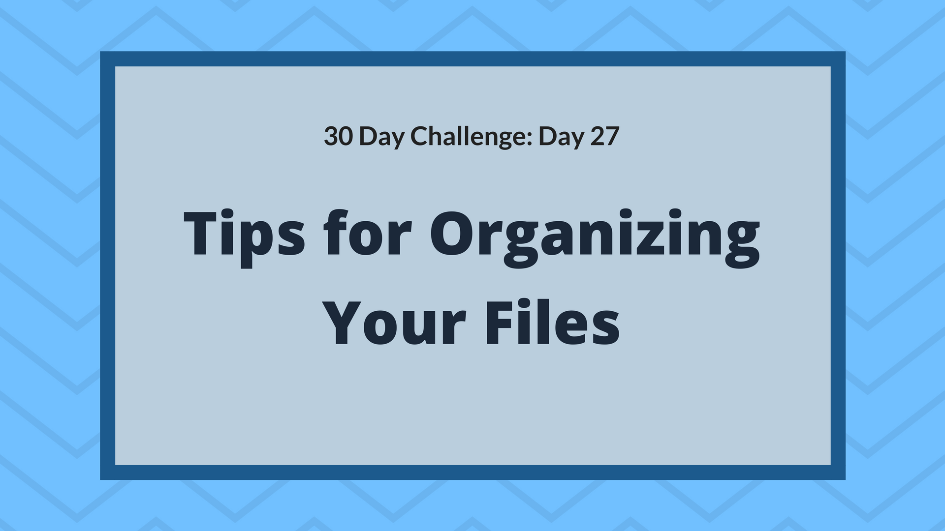 Tips for organizing your files