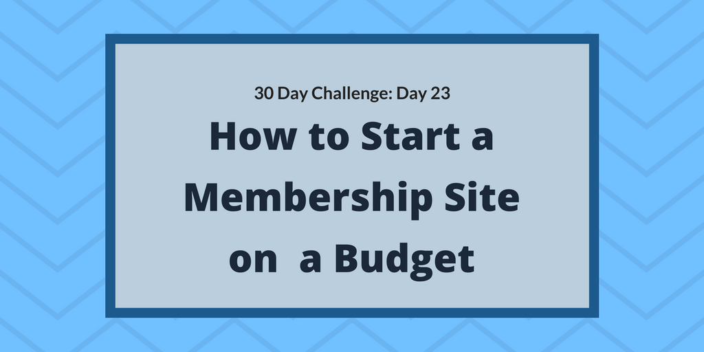 How to start a membership website on a budget