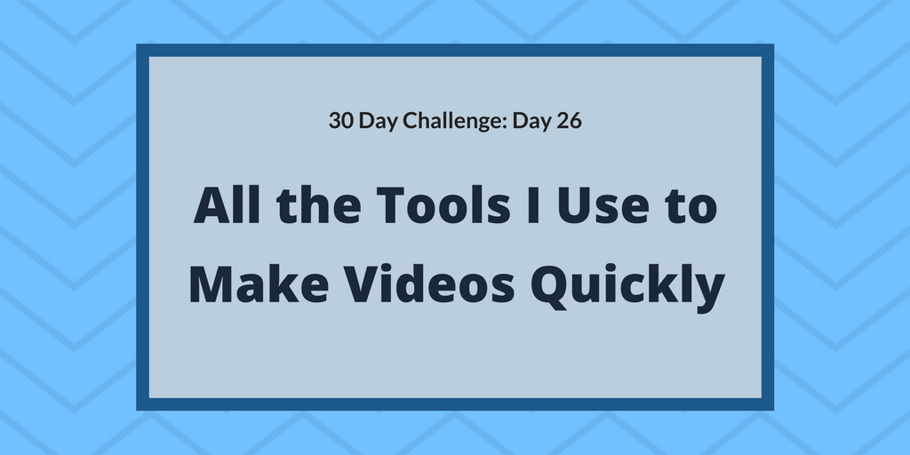 All the tools I use to make videos quickly
