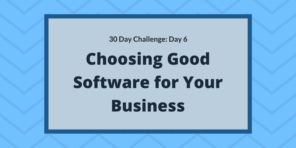 Choosing good software for your business
