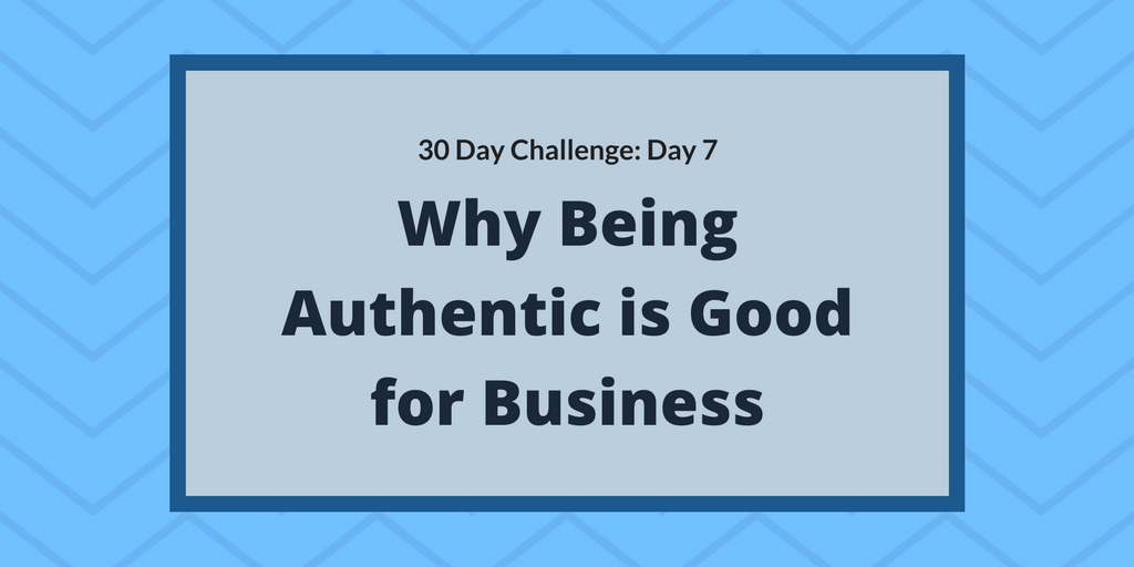 Why being authentic is good for business