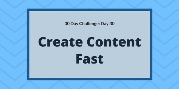 Create content fast