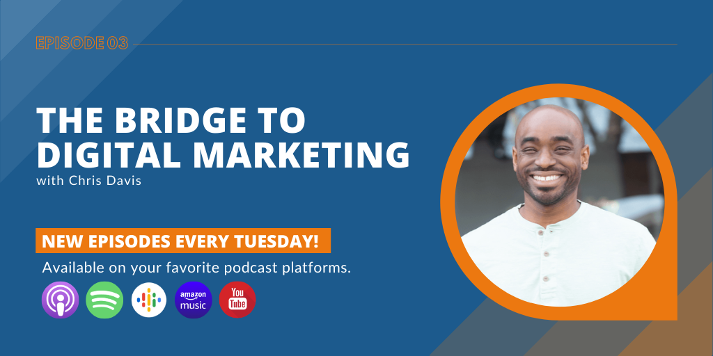 The Bridge to Digital Marketing with Chris Davis - New Episodes Every Tuesday
