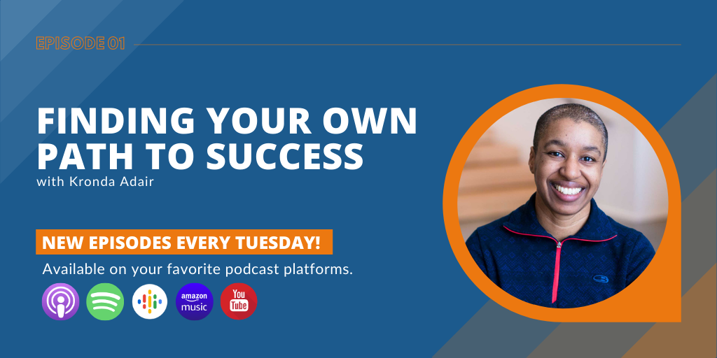Finding Your Own Path to Success with Kronda Adair